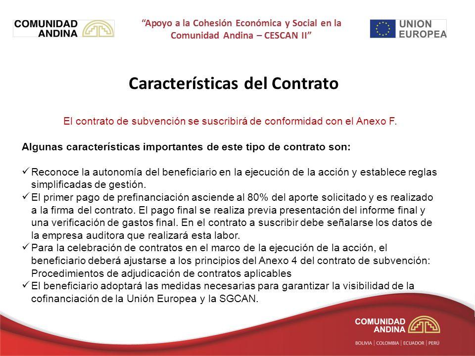 Características del Contrato El contrato de subvención se suscribirá de conformidad con el Anexo F.