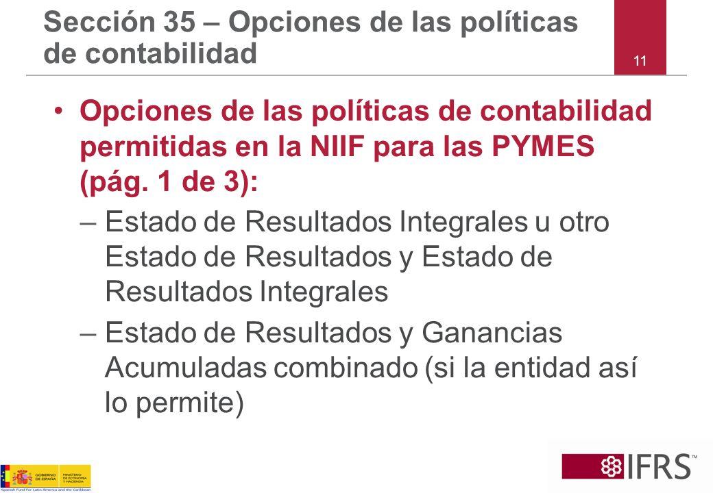 11 Sección 35 – Opciones de las políticas de contabilidad Opciones de las políticas de contabilidad permitidas en la NIIF para las PYMES (pág. 1 de 3)