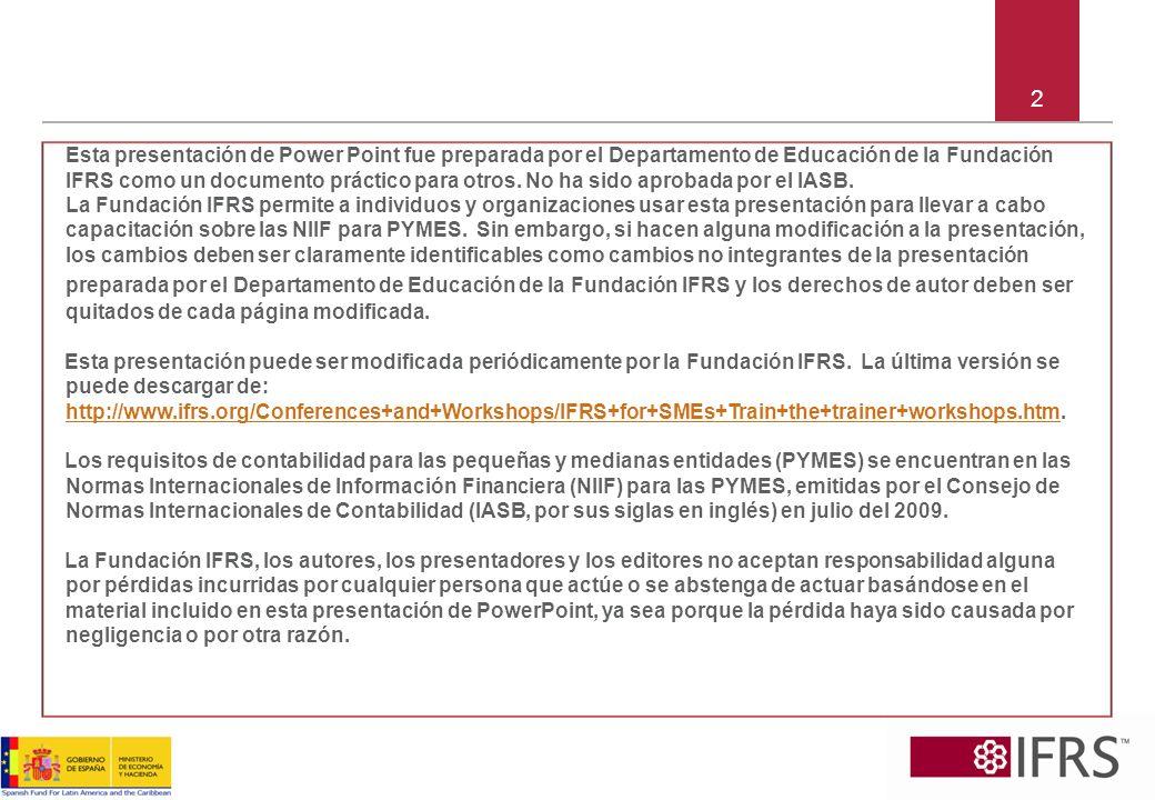 2 Esta presentación de Power Point fue preparada por el Departamento de Educación de la Fundación IFRS como un documento práctico para otros. No ha si