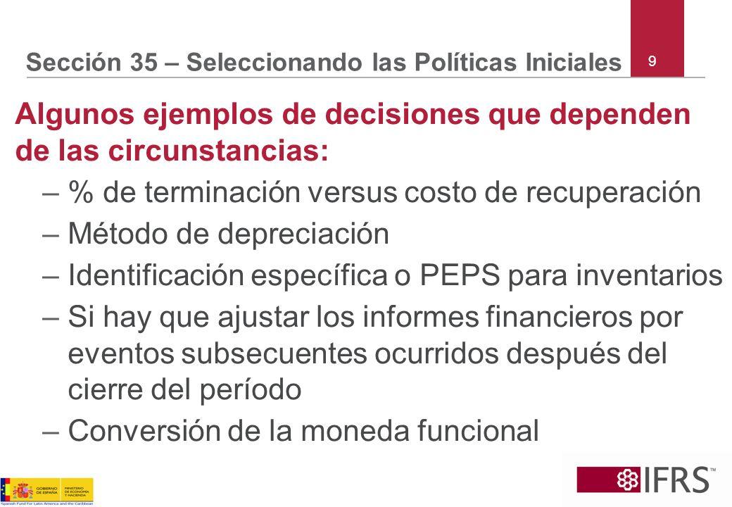 Sección 35 – Seleccionando las Políticas Iniciales Algunos ejemplos de decisiones que dependen de las circunstancias: –% de terminación versus costo d