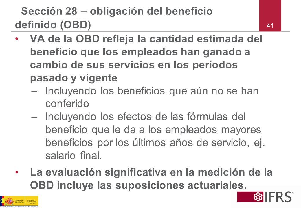 41 Sección 28 – obligación del beneficio definido (OBD) VA de la OBD refleja la cantidad estimada del beneficio que los empleados han ganado a cambio