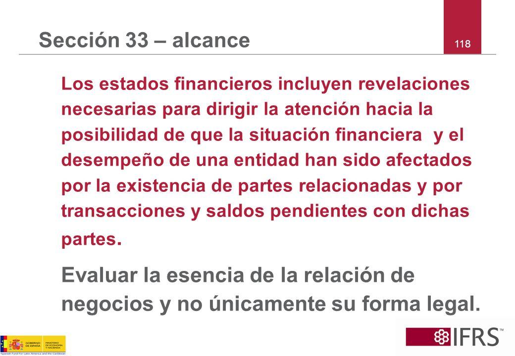 118 Sección 33 – alcance Los estados financieros incluyen revelaciones necesarias para dirigir la atención hacia la posibilidad de que la situación fi