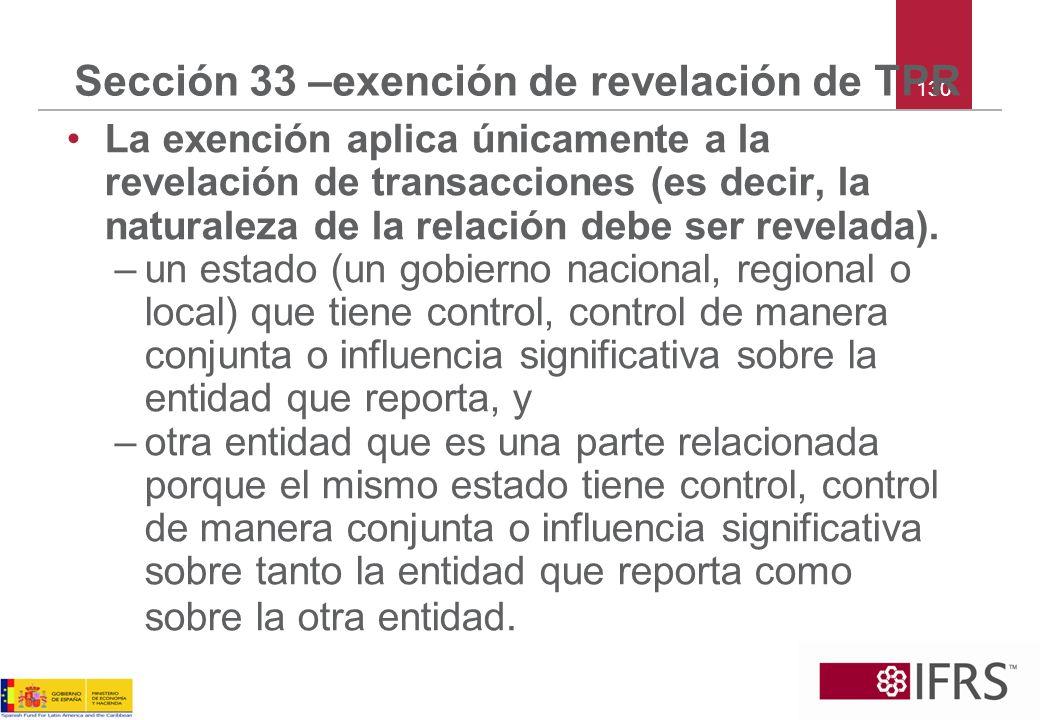 130 Sección 33 –exención de revelación de TPR La exención aplica únicamente a la revelación de transacciones (es decir, la naturaleza de la relación d