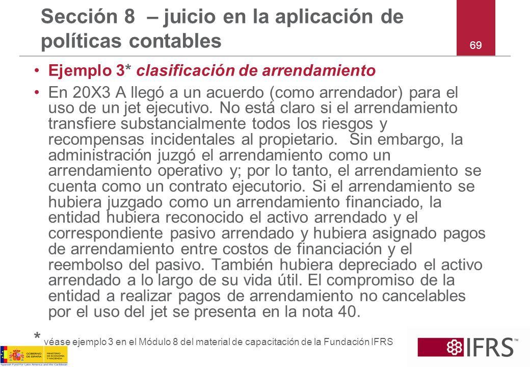 Ejemplo 3* clasificación de arrendamiento En 20X3 A llegó a un acuerdo (como arrendador) para el uso de un jet ejecutivo. No está claro si el arrendam