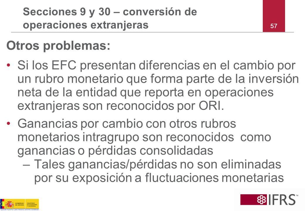 57 Secciones 9 y 30 – conversión de operaciones extranjeras Otros problemas: Si los EFC presentan diferencias en el cambio por un rubro monetario que