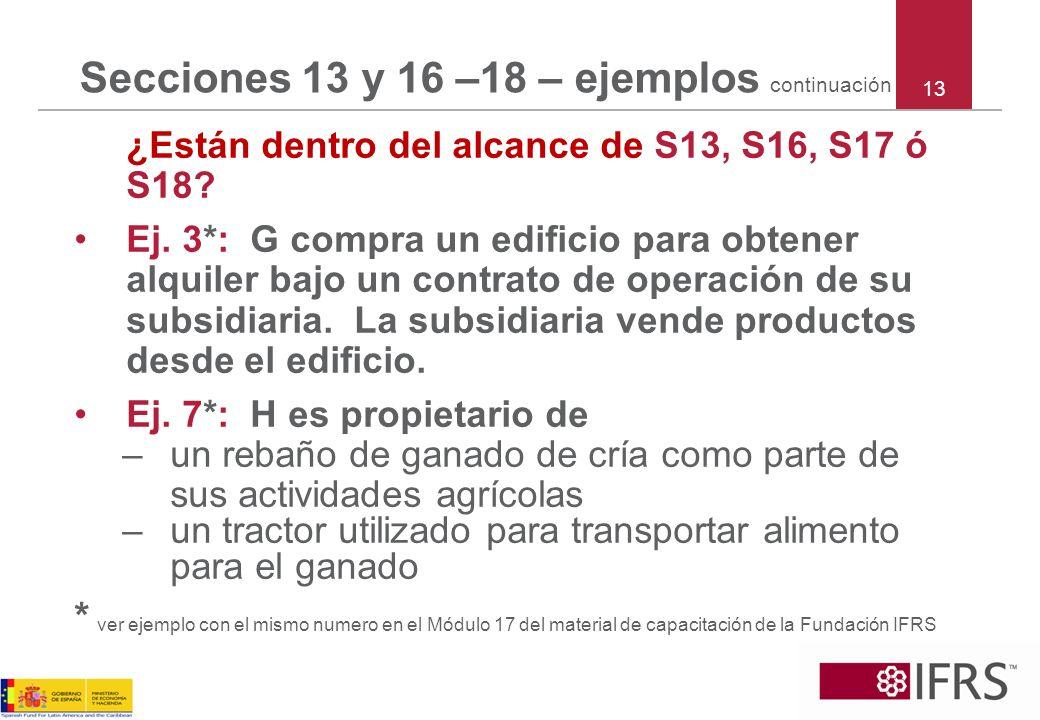 Secciones 13 y 16 –18 – ejemplos continuación ¿Están dentro del alcance de S13, S16, S17 ó S18? Ej. 3*: G compra un edificio para obtener alquiler baj