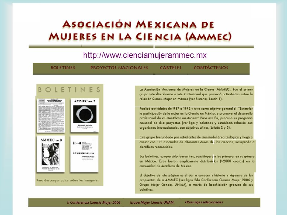 Investigación en la UNAM: % de estudiantes Mujeres 53 Hombres 47 Personal en la investigación: científica (2614) humanista (1258) % de Participación de la mujer en investigación : humanística supera el 50% científica el 33% Eméritos (Máxima distinción en la UNAM) De 1941 a mayo de 2006 263 hombres 89.2% 32 mujeres 10.8%