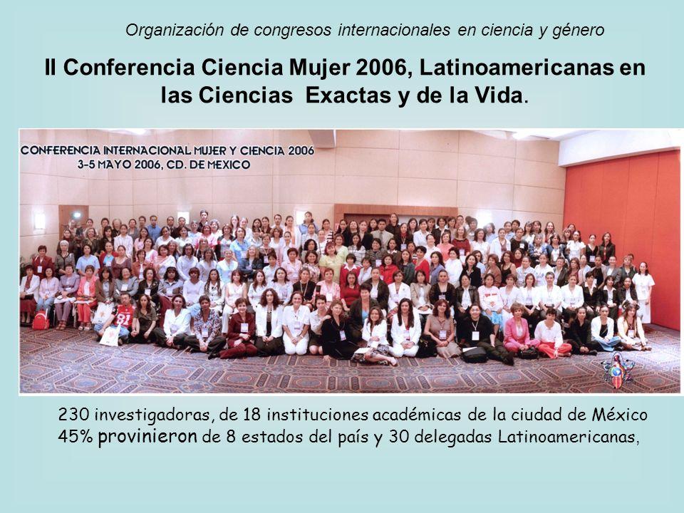 II Conferencia Ciencia Mujer 2006, Latinoamericanas en las Ciencias Exactas y de la Vida. 230 investigadoras, de 18 instituciones académicas de la ciu