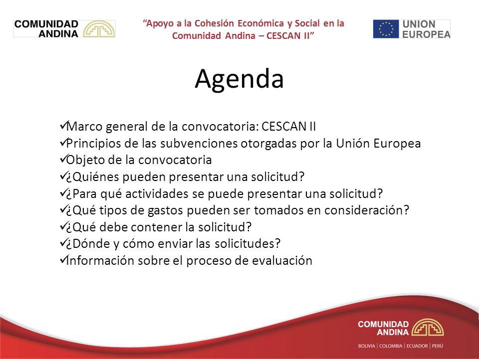 Marco general de la convocatoria: CESCAN II Principios de las subvenciones otorgadas por la Unión Europea Objeto de la convocatoria ¿Quiénes pueden presentar una solicitud.