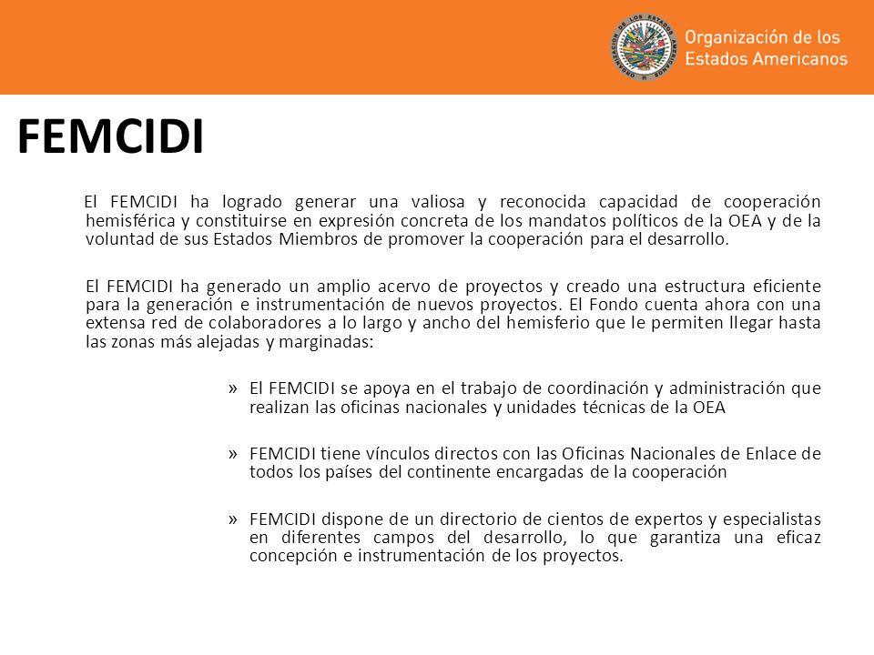 FEMCIDI El FEMCIDI ha logrado generar una valiosa y reconocida capacidad de cooperación hemisférica y constituirse en expresión concreta de los mandatos políticos de la OEA y de la voluntad de sus Estados Miembros de promover la cooperación para el desarrollo.