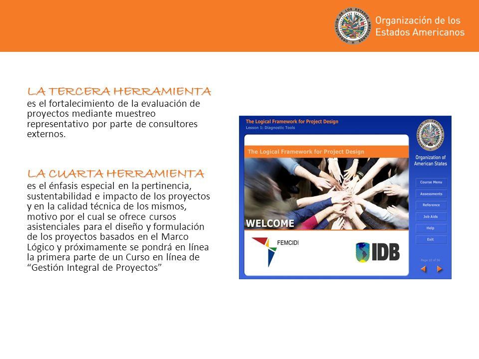 LA TERCERA HERRAMIENTA LA TERCERA HERRAMIENTA es el fortalecimiento de la evaluación de proyectos mediante muestreo representativo por parte de consul