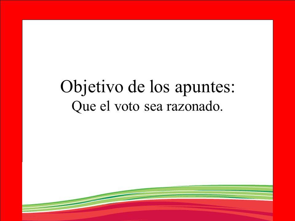 Objetivo de los apuntes: Que el voto sea razonado.