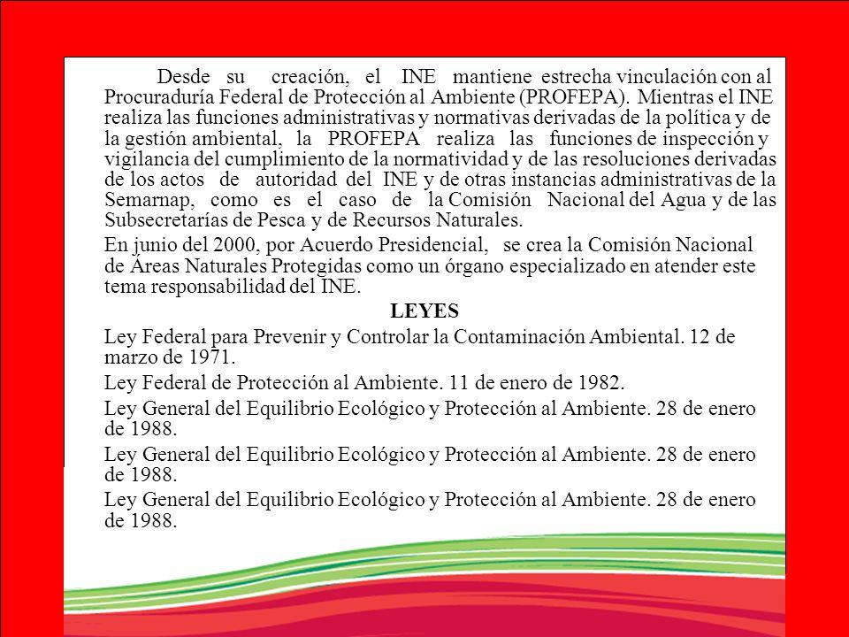 Desde su creación, el INE mantiene estrecha vinculación con al Procuraduría Federal de Protección al Ambiente (PROFEPA). Mientras el INE realiza las f