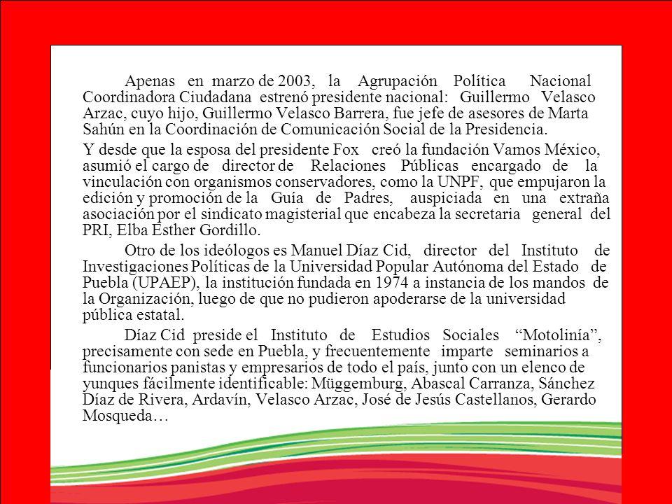 Apenas en marzo de 2003, la Agrupación Política Nacional Coordinadora Ciudadana estrenó presidente nacional: Guillermo Velasco Arzac, cuyo hijo, Guill