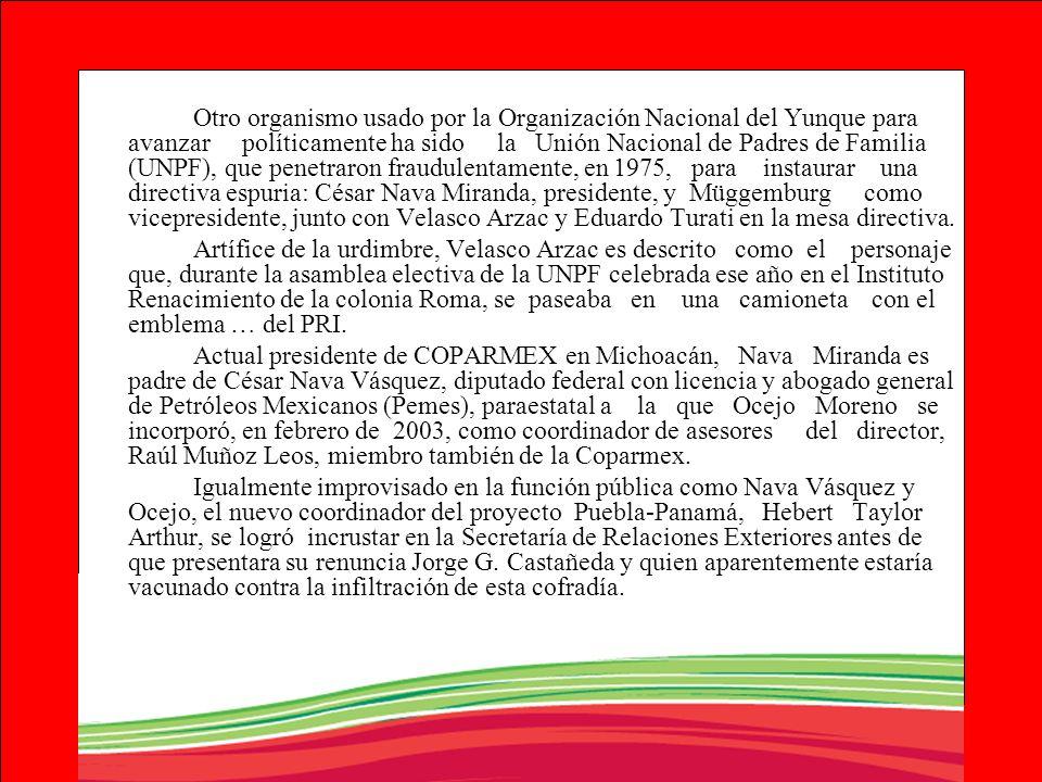 Otro organismo usado por la Organización Nacional del Yunque para avanzar políticamente ha sido la Unión Nacional de Padres de Familia (UNPF), que pen