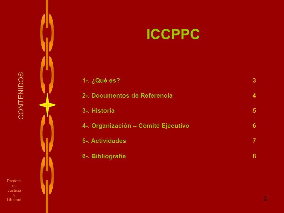 3 Pastoral de Justicia y Libertad ICCPPC MUNDIAL ¿Qué es.