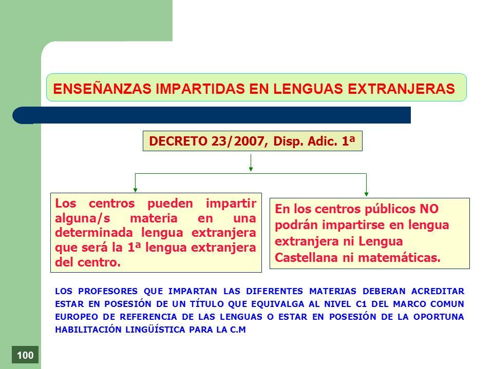 ENSEÑANZAS IMPARTIDAS EN LENGUAS EXTRANJERAS Los centros pueden impartir alguna/s materia en una determinada lengua extranjera que será la 1ª lengua e