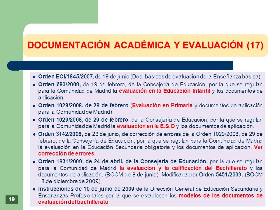 Orden ECI/1845/2007, de 19 de junio (Doc. básicos de evaluación de la Enseñanza básica) Orden 680/2009, de 19 de febrero, de la Consejería de Educació