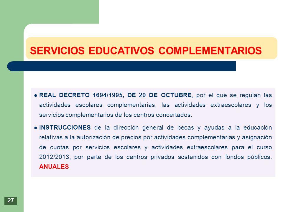 REAL DECRETO 1694/1995, DE 20 DE OCTUBRE, por el que se regulan las actividades escolares complementarias, las actividades extraescolares y los servic
