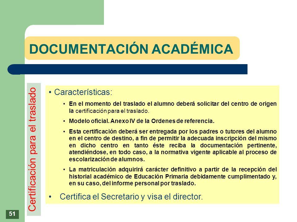 DOCUMENTACIÓN ACADÉMICA Características: En el momento del traslado el alumno deberá solicitar del centro de origen la certificación para el traslado.
