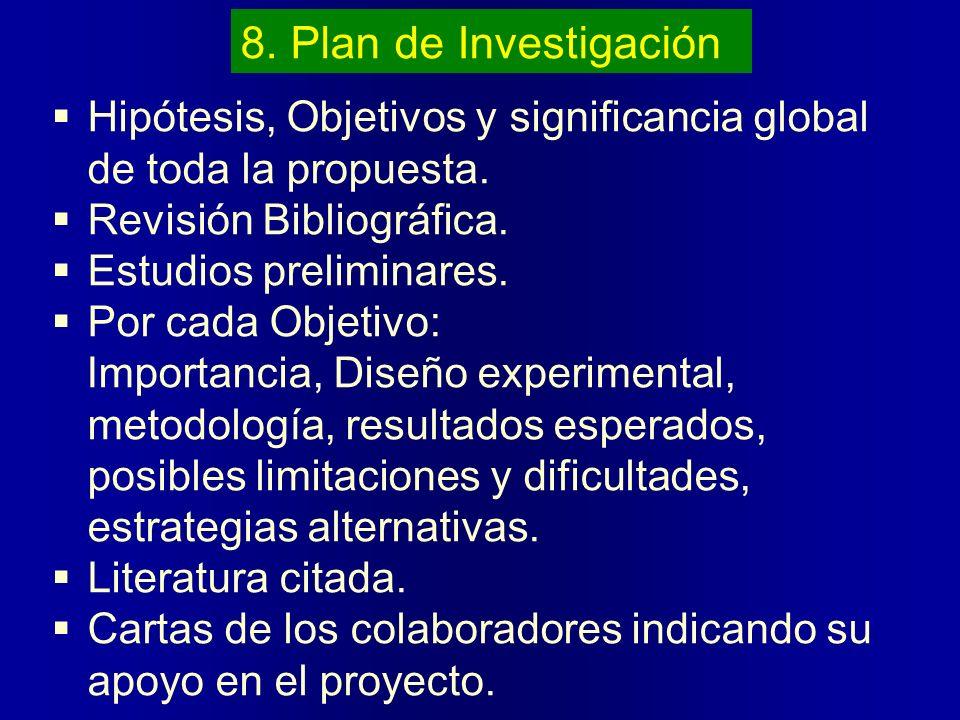 8. Plan de Investigación Hipótesis, Objetivos y significancia global de toda la propuesta. Revisión Bibliográfica. Estudios preliminares. Por cada Obj