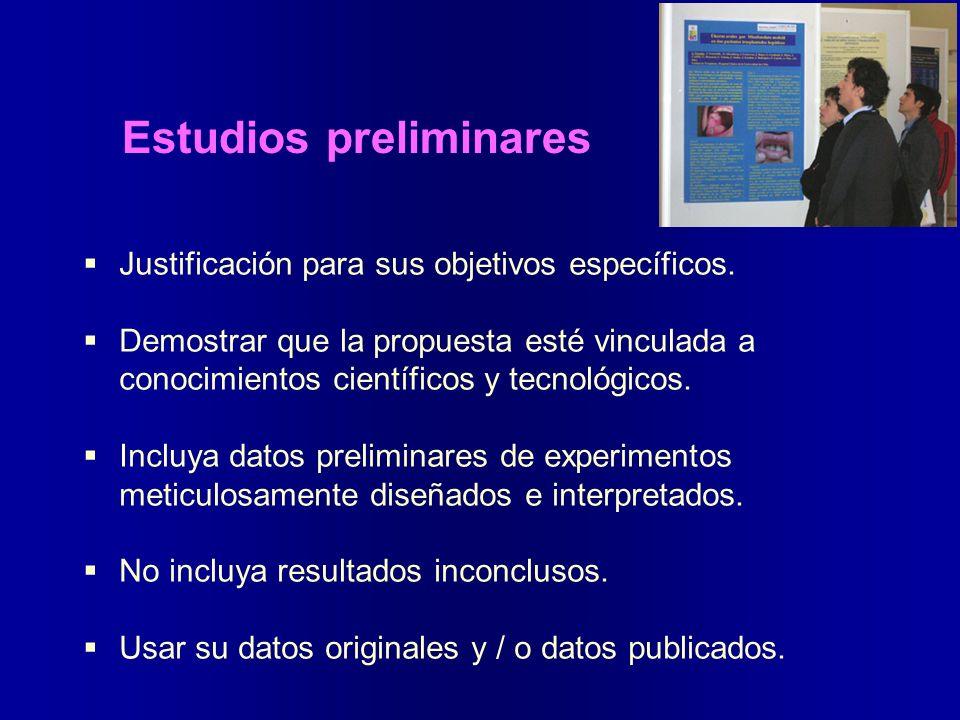 Estudios preliminares Justificación para sus objetivos específicos. Demostrar que la propuesta esté vinculada a conocimientos científicos y tecnológic