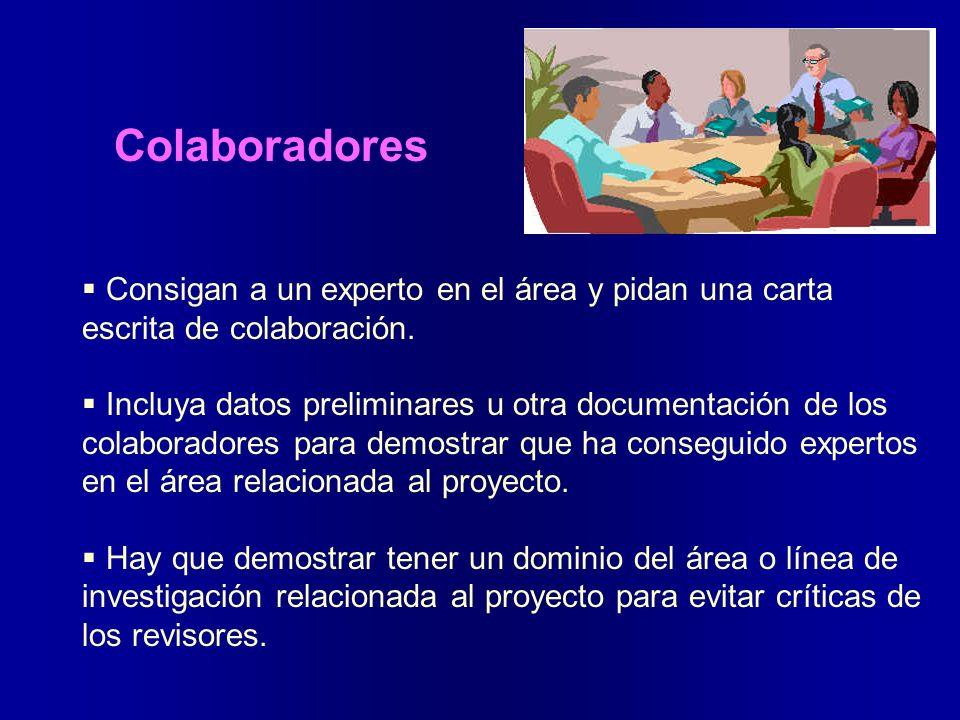 Colaboradores Consigan a un experto en el área y pidan una carta escrita de colaboración. Incluya datos preliminares u otra documentación de los colab