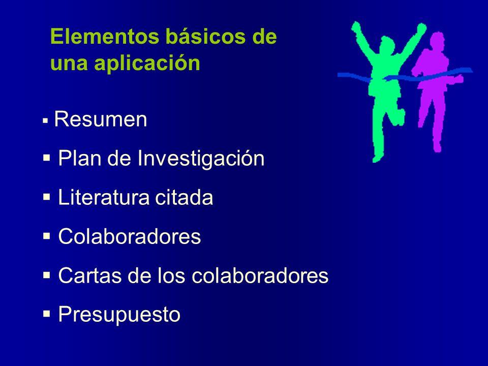 Elementos básicos de una aplicación Resumen Plan de Investigación Literatura citada Colaboradores Cartas de los colaboradores Presupuesto