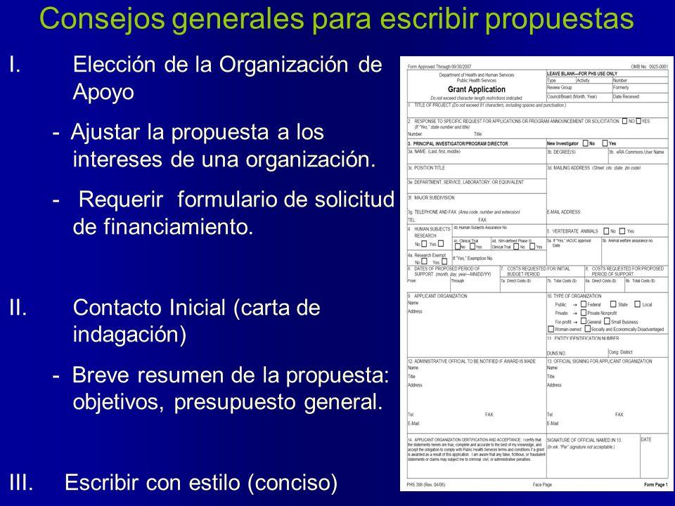 Consejos generales para escribir propuestas I.Elección de la Organización de Apoyo - Ajustar la propuesta a los intereses de una organización. - Reque