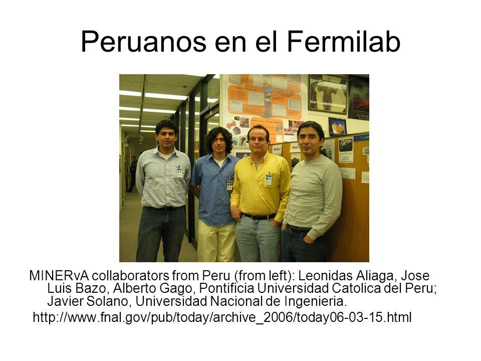 Peruanos en el Fermilab MINERvA collaborators from Peru (from left): Leonidas Aliaga, Jose Luis Bazo, Alberto Gago, Pontificia Universidad Catolica del Peru; Javier Solano, Universidad Nacional de Ingenieria.