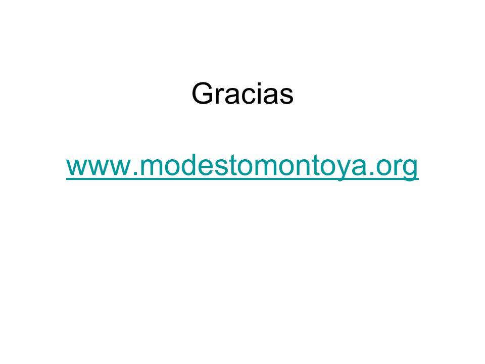 Gracias www.modestomontoya.org www.modestomontoya.org