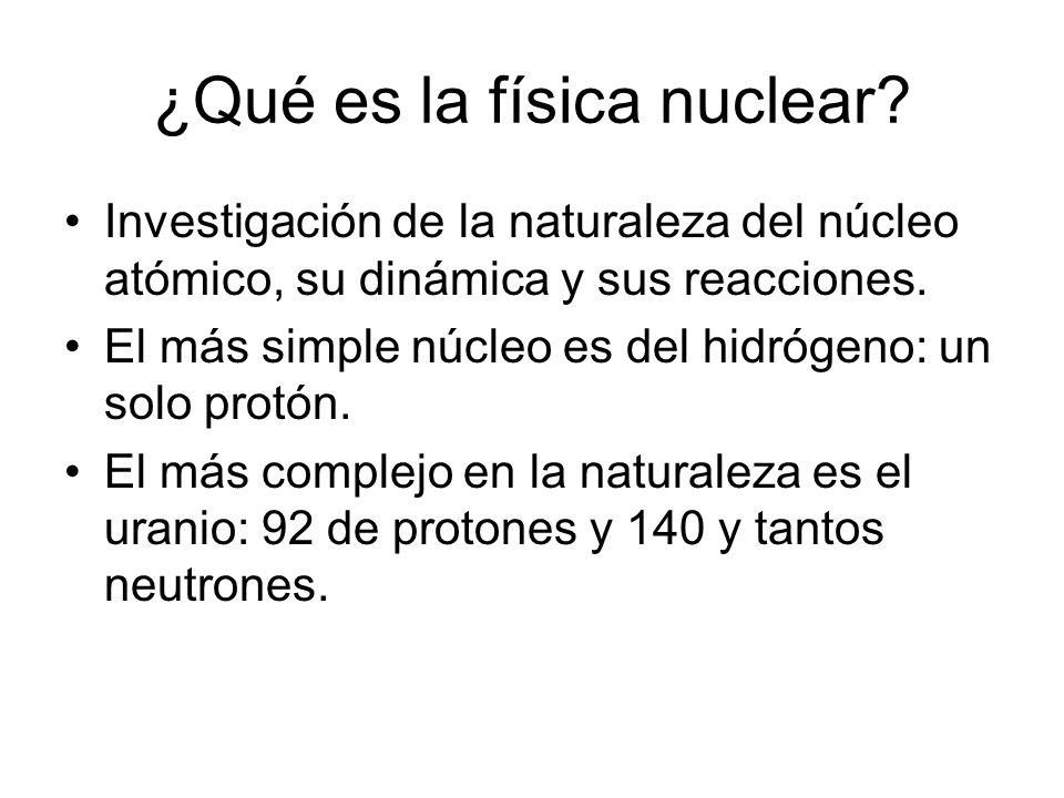 ¿Qué es la física nuclear.