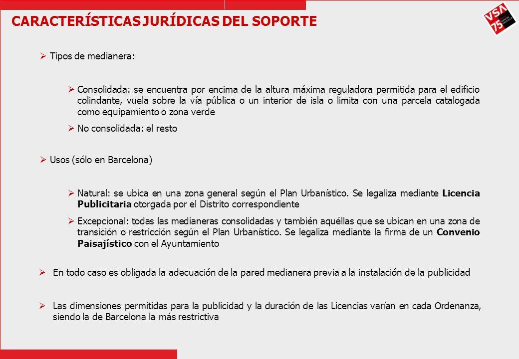 CARACTERÍSTICAS JURÍDICAS DEL SOPORTE En todo caso es obligada la adecuación de la pared medianera previa a la instalación de la publicidad Las dimens