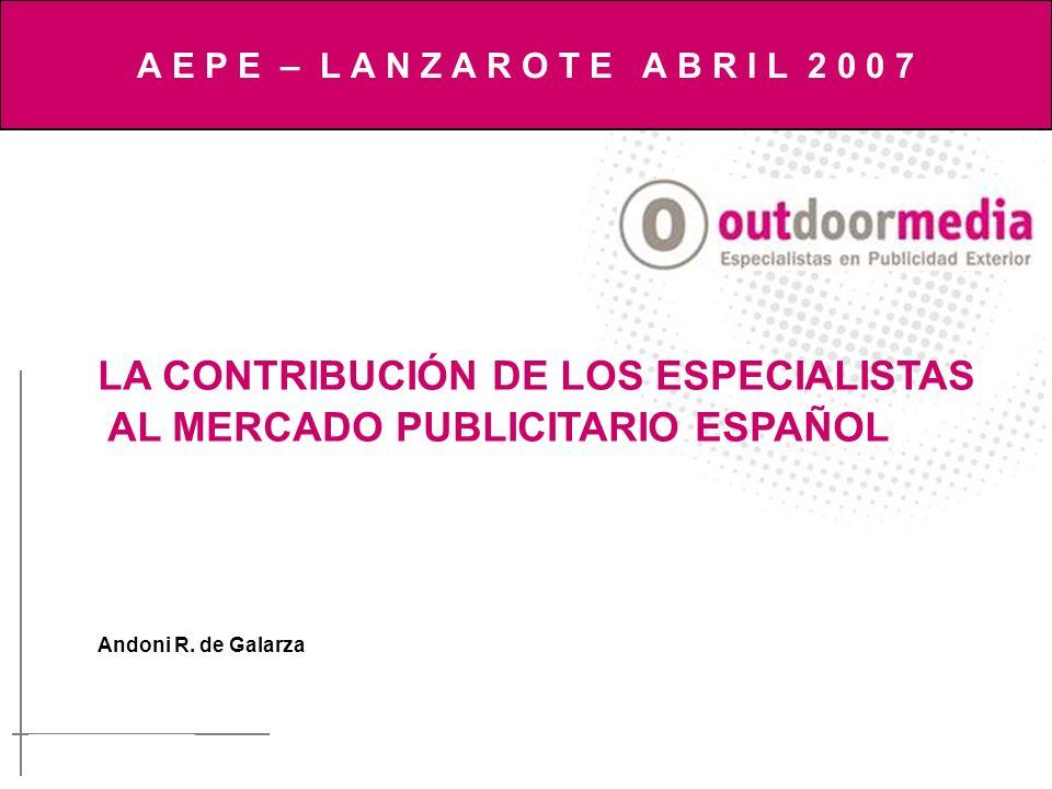 LA CONTRIBUCIÓN DE LOS ESPECIALISTAS AL MERCADO PUBLICITARIO ESPAÑOL Andoni R.