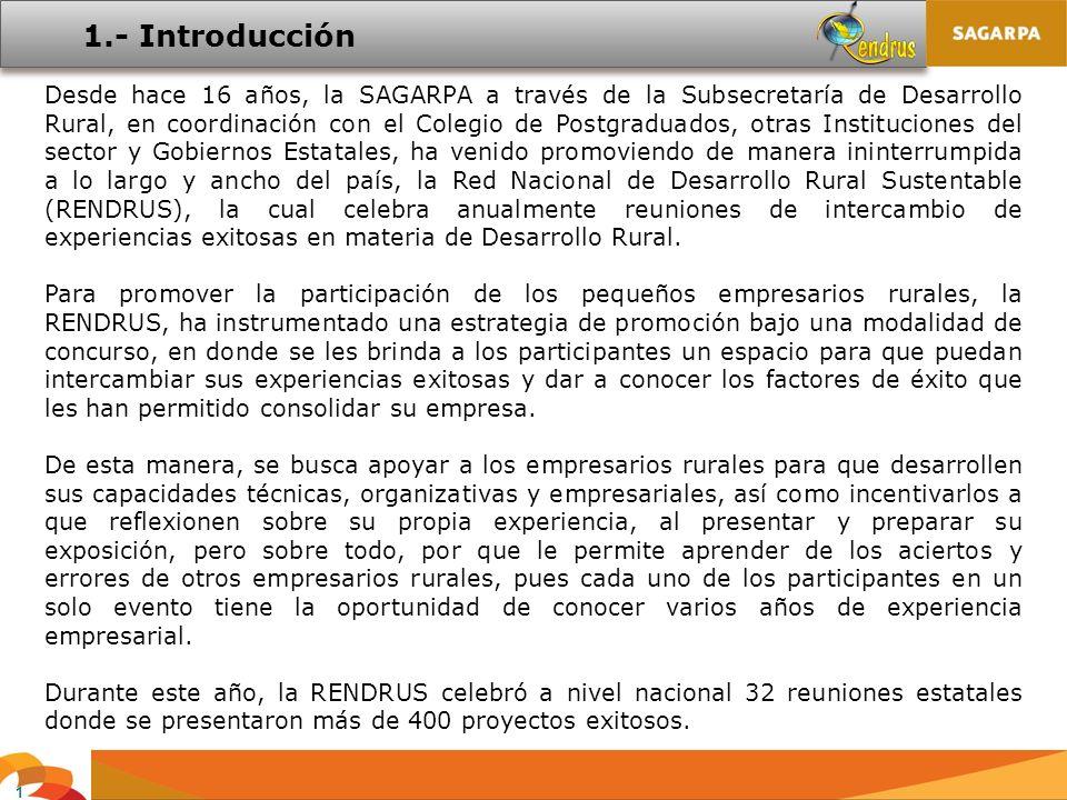 1.- Introducción Desde hace 16 años, la SAGARPA a través de la Subsecretaría de Desarrollo Rural, en coordinación con el Colegio de Postgraduados, otr