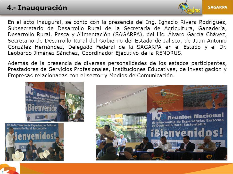 4 En el acto inaugural, se conto con la presencia del Ing. Ignacio Rivera Rodríguez, Subsecretario de Desarrollo Rural de la Secretaría de Agricultura