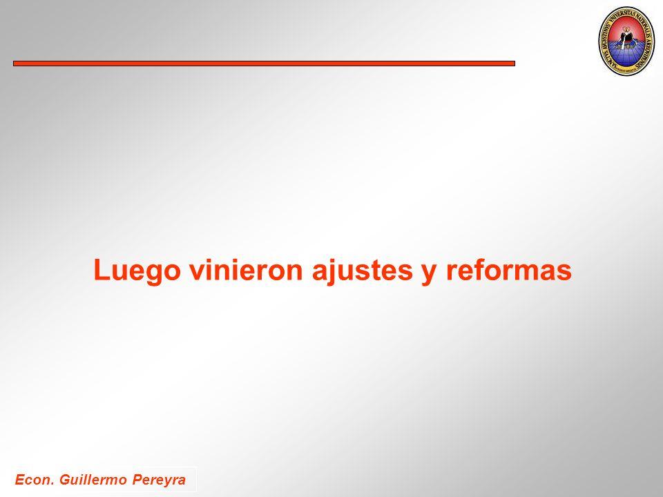 Econ. Guillermo Pereyra Luego vinieron ajustes y reformas