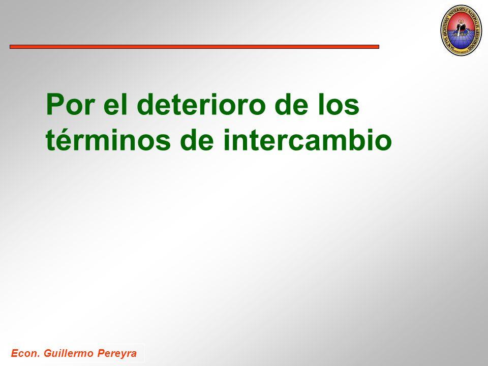 Econ. Guillermo Pereyra Por el deterioro de los términos de intercambio