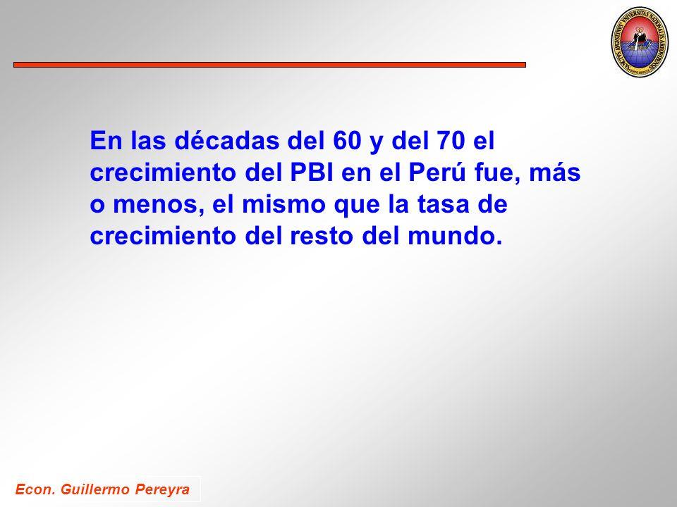 En las décadas del 60 y del 70 el crecimiento del PBI en el Perú fue, más o menos, el mismo que la tasa de crecimiento del resto del mundo.