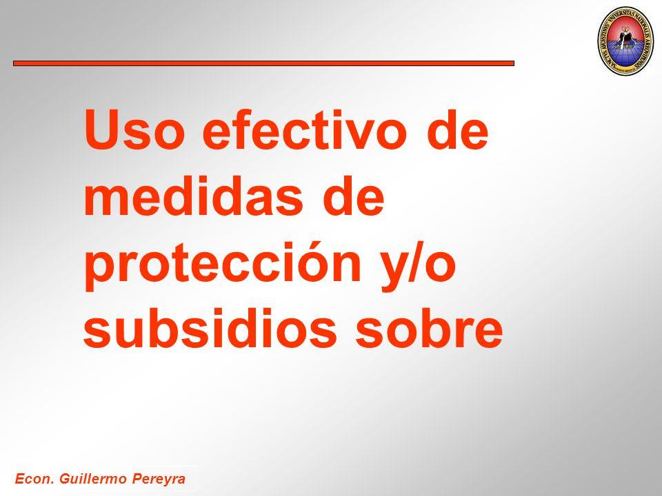 Uso efectivo de medidas de protección y/o subsidios sobre