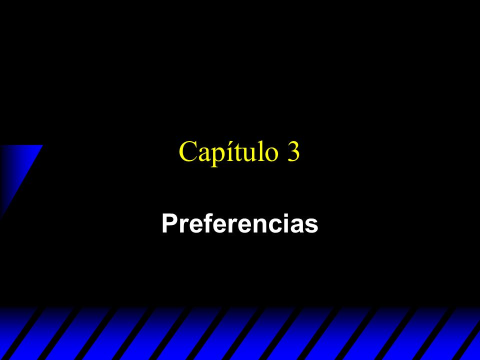Capítulo 3 Preferencias