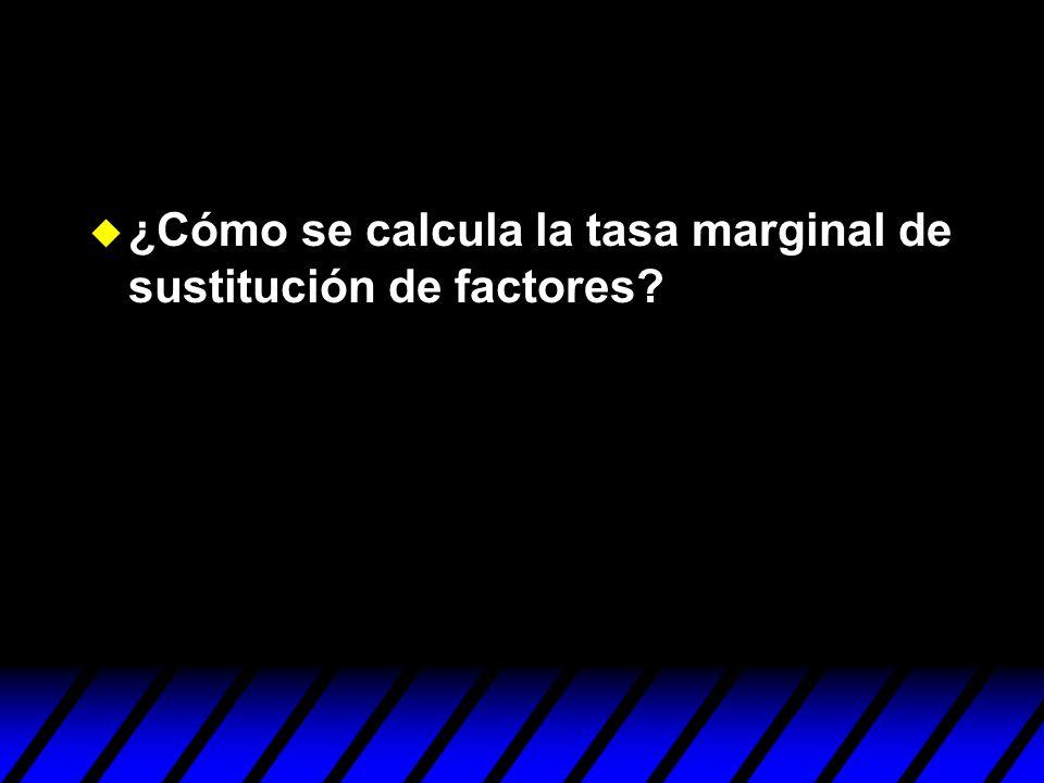 ¿Cómo se calcula la tasa marginal de sustitución de factores?