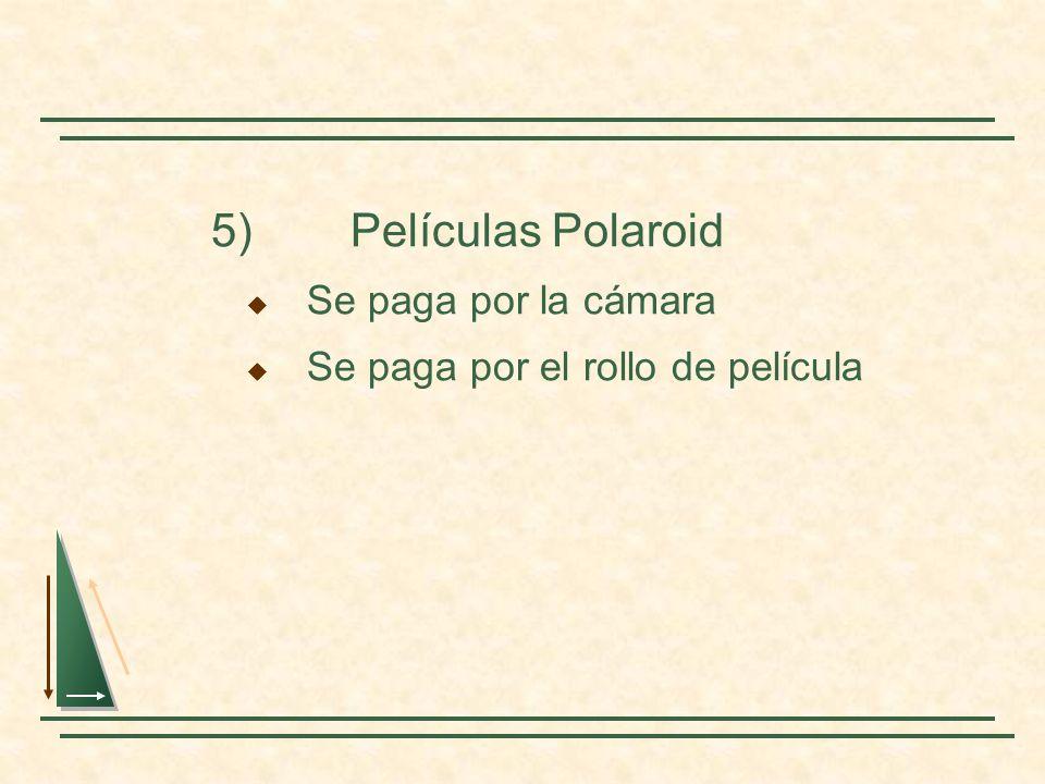 5)Películas Polaroid Se paga por la cámara Se paga por el rollo de película