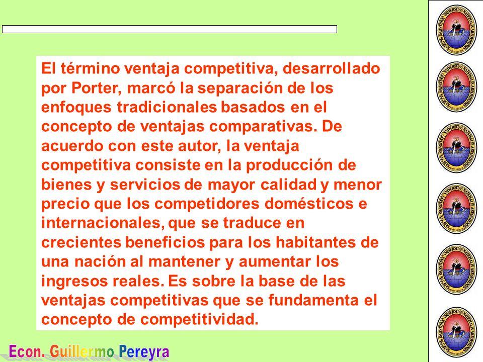 El término ventaja competitiva, desarrollado por Porter, marcó la separación de los enfoques tradicionales basados en el concepto de ventajas comparativas.