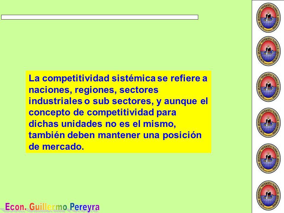 La competitividad sistémica se refiere a naciones, regiones, sectores industriales o sub sectores, y aunque el concepto de competitividad para dichas unidades no es el mismo, también deben mantener una posición de mercado.