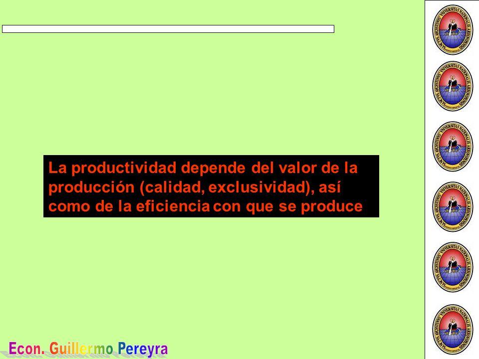 La productividad depende del valor de la producción (calidad, exclusividad), así como de la eficiencia con que se produce