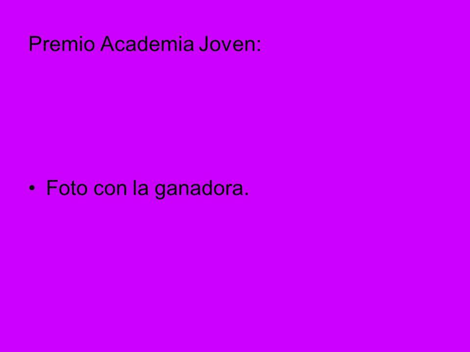 Premio Academia Joven: Foto con la ganadora.