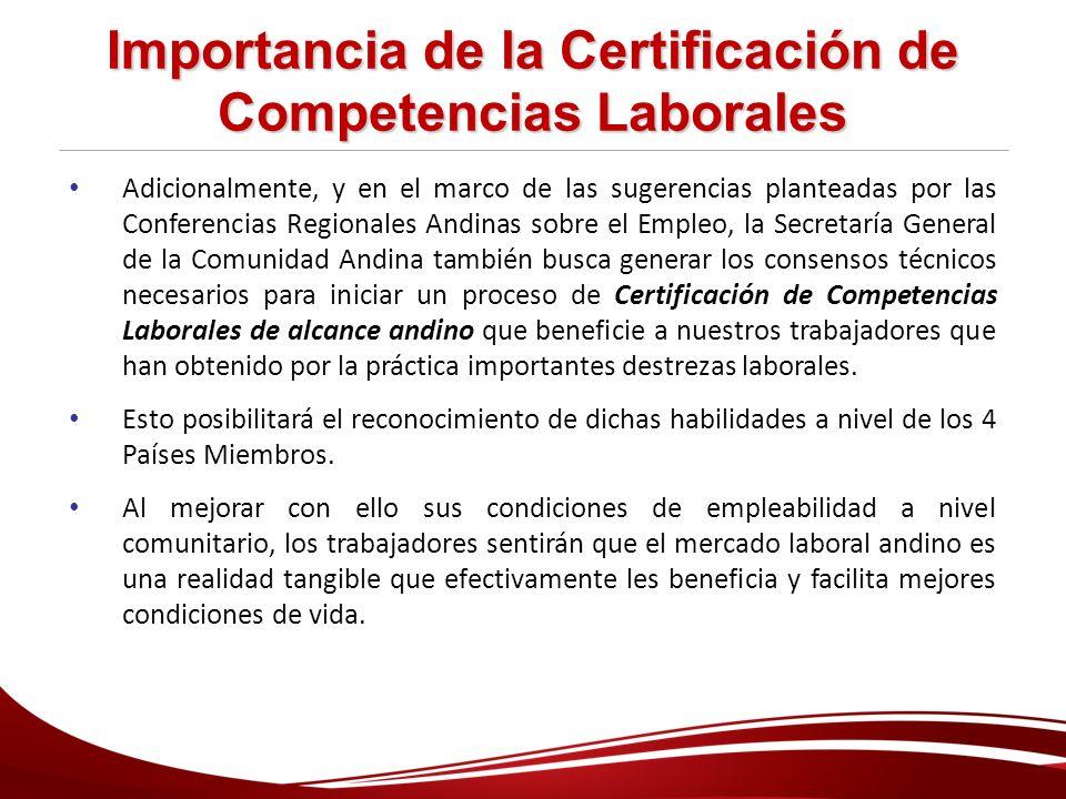 Importancia de la Certificación de Competencias Laborales Adicionalmente, y en el marco de las sugerencias planteadas por las Conferencias Regionales