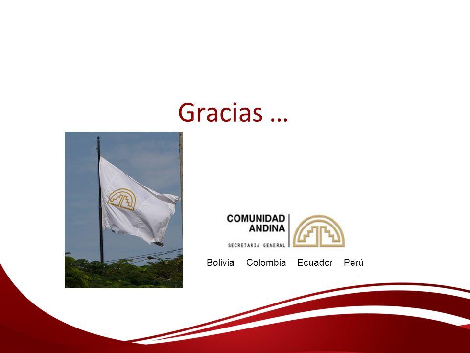 Gracias … Bolivia Colombia Ecuador Perú
