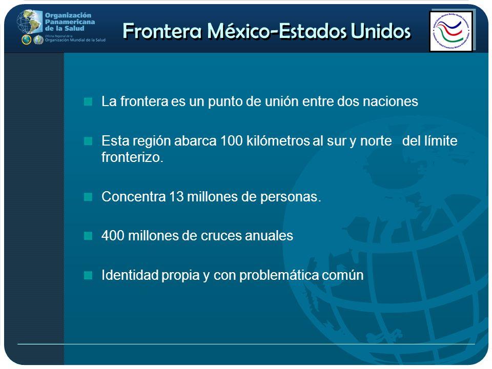 La frontera es un punto de unión entre dos naciones Esta región abarca 100 kilómetros al sur y norte del límite fronterizo. Concentra 13 millones de p